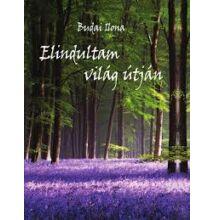 Budai Ilona : Elindultam világ útján