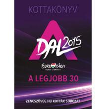 A DAL 2015 Eurovivion A legjobb 30