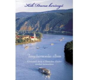 Kék Duna keringő : Dalok harmonikára