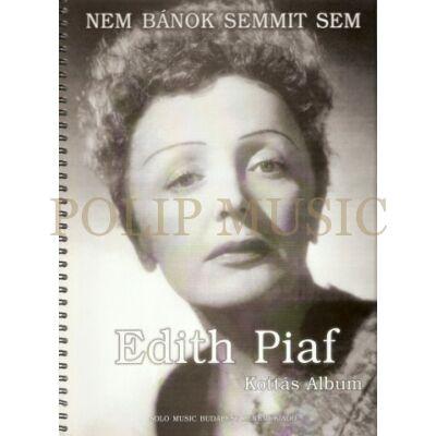 Edith Piaf: Nem bánok semmit sem